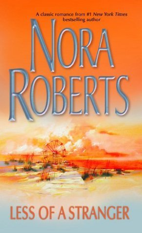 Less of a Stranger (2003) by Nora Roberts