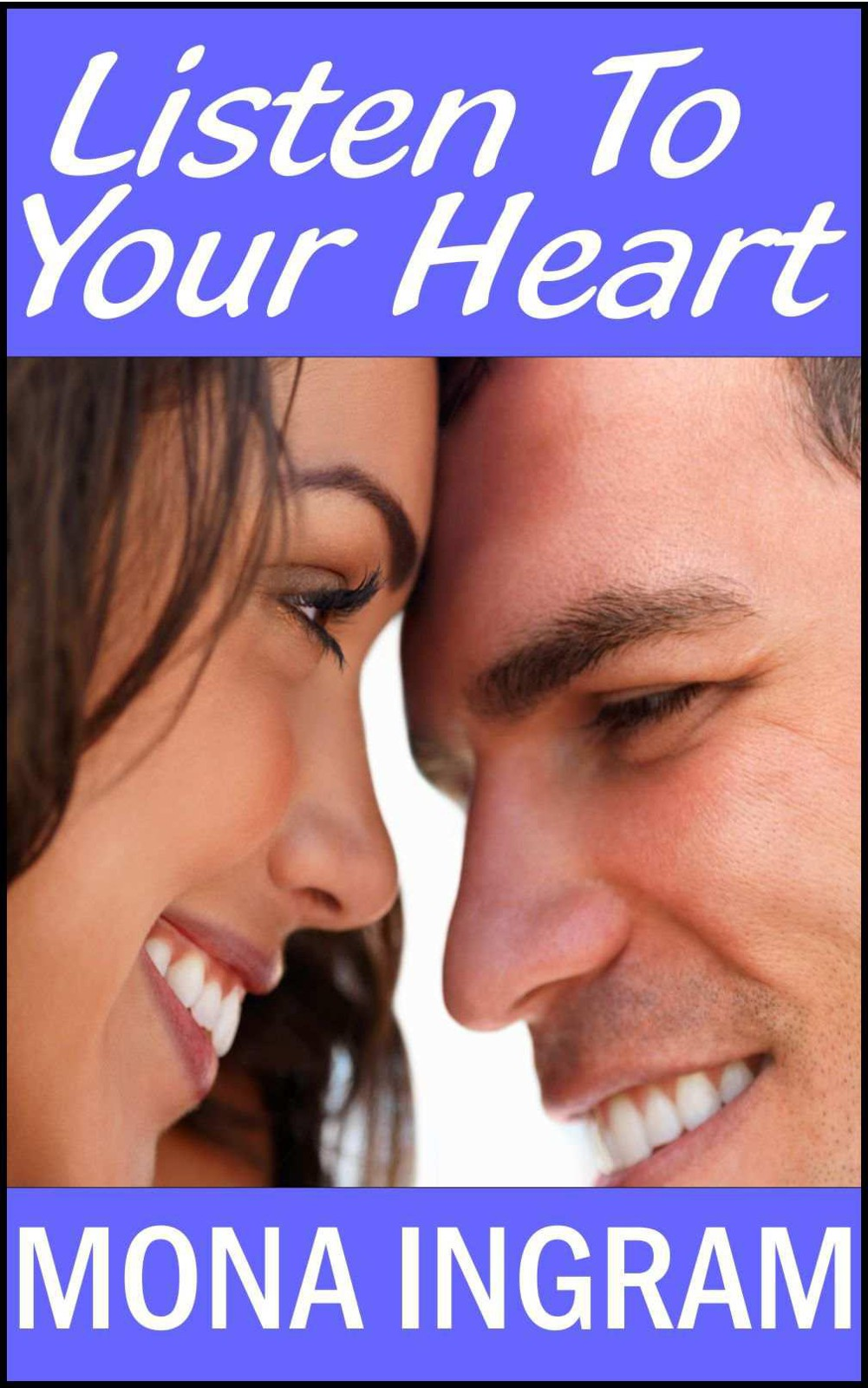 Listen to Your Heart by Mona Ingram
