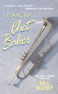 Looking for Chet Baker (2003) by Bill Moody