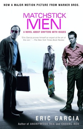 Matchstick Men: A Novel About Grifters with Issues (2003)