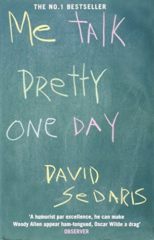 Me Talk Pretty One Day (2015) by David Sedaris