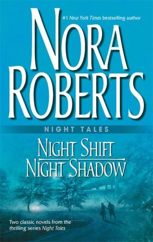 Night Shift / Night Shadow (2005) by Nora Roberts