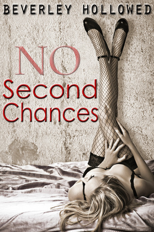 No Second Chances (2013) by Beverley Hollowed