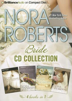 Nora Roberts Bride CD Collection: Vision in White, Bed of Roses, Savor the Moment, Happy Ever After (2011) by Nora Roberts
