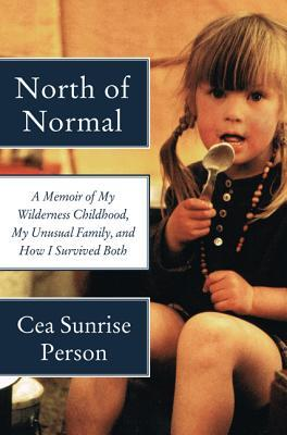North of Normal: A Memoir of My Wilderness Childhood, My Unusual Family, and How I Survived Both (2014)