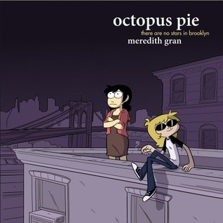 Octopus Pie: There Are No Stars in Brooklyn (2010) by Meredith Gran