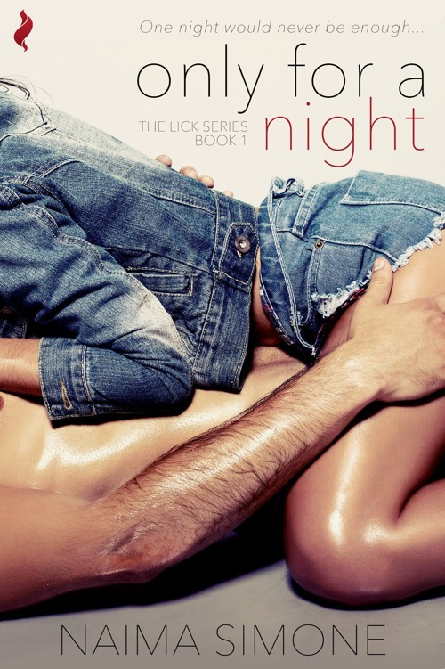 Only for a Night (Lick) by Naima Simone