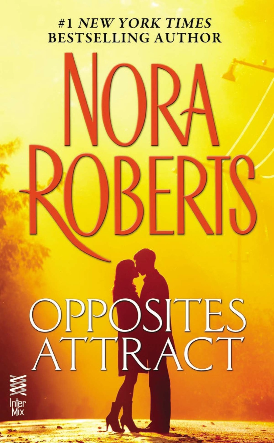 Opposites Attract (2012) by Nora Roberts