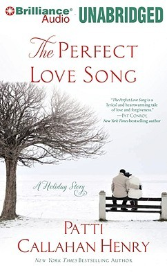 Perfect Love Song, The: A Holiday Story (2010) by Patti Callahan Henry
