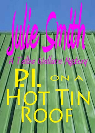P.I. on a Hot Tin Roof (2013)