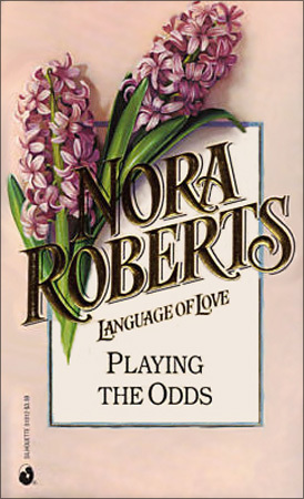 Playing The Odds (1992) by Nora Roberts
