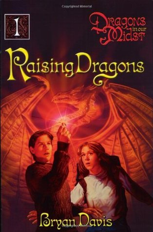 Raising Dragons (2004) by Bryan Davis