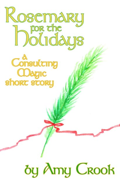 Rosemary for the Holidays (Consulting Magic) by Amy Crook