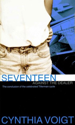 Seventeen Against the Dealer (2002) by Cynthia Voigt