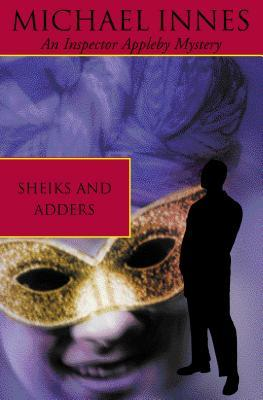 Sheiks And Adders (2001) by Michael Innes