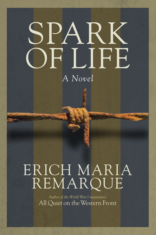 Spark of Life (2014) by Erich Maria Remarque