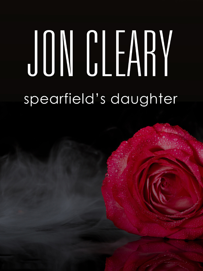 Spearfield's Daughter (2013) by Jon Cleary