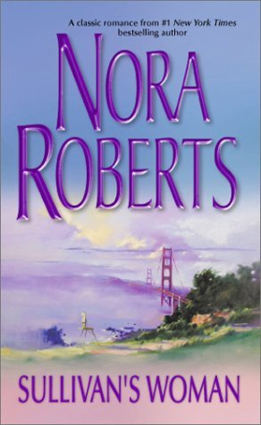 Sullivan's Woman (2003) by Nora Roberts