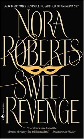 Sweet Revenge (1988) by Nora Roberts