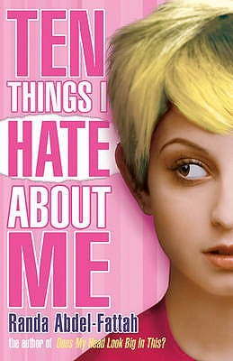 Ten Things I Hate About Me (2007) by Randa Abdel-Fattah