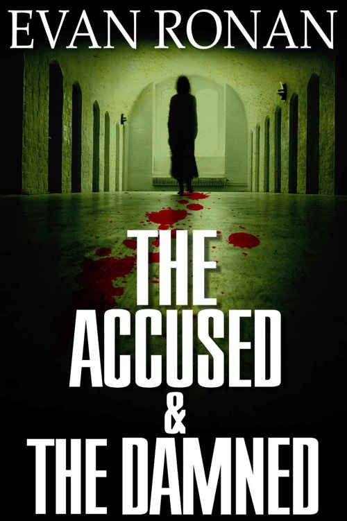 The Accused and the Damned: Book Three, the Eddie McCloskey Series (The Unearthed 3) by Evan Ronan
