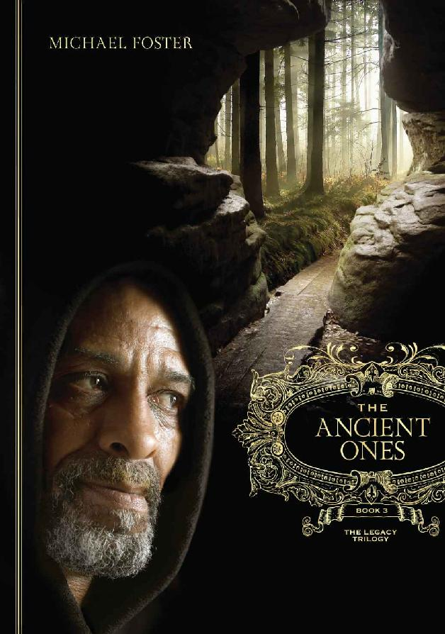 The Ancient Ones (The Legacy Trilogy Book 3) by Michael Foster