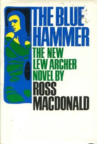 The Blue Hammer (1976) by Ross Macdonald
