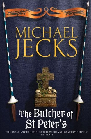 The Butcher of St Peter's (2005) by Michael Jecks