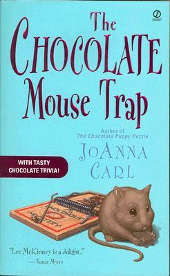 The Chocolate Mouse Trap (2005) by JoAnna Carl