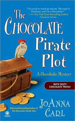 The Chocolate Pirate Plot (2010) by JoAnna Carl