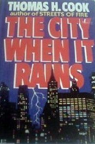 The City When It Rains (1991) by Thomas H. Cook