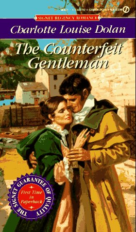 The Counterfeit Gentleman (1994) by Charlotte Louise Dolan