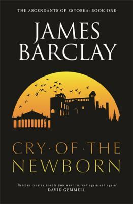 The Cry of the Newborn (2006) by James Barclay