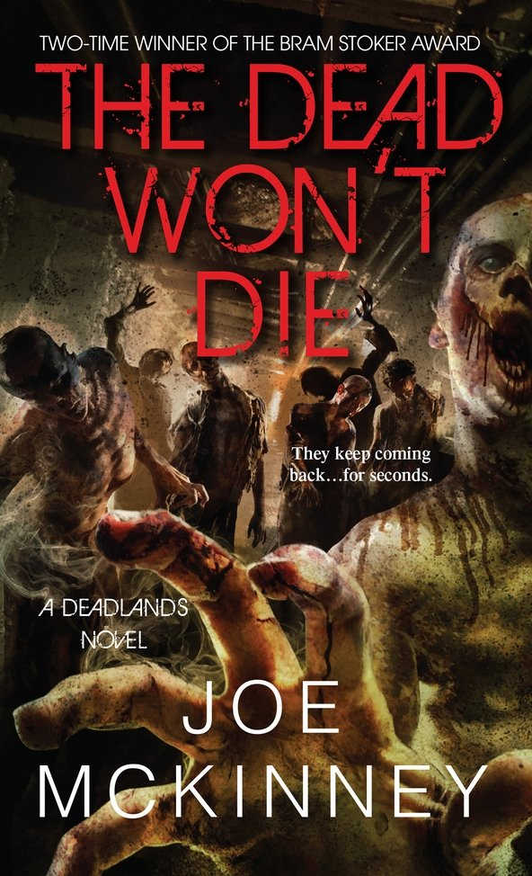 The Dead Won't Die (2015) by Joe McKinney