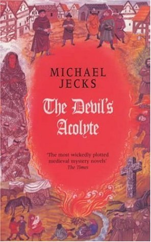 The Devil's Acolyte (2002) by Michael Jecks