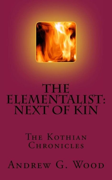 The Elementalist : Next of Kin: The Kothian Chronicles