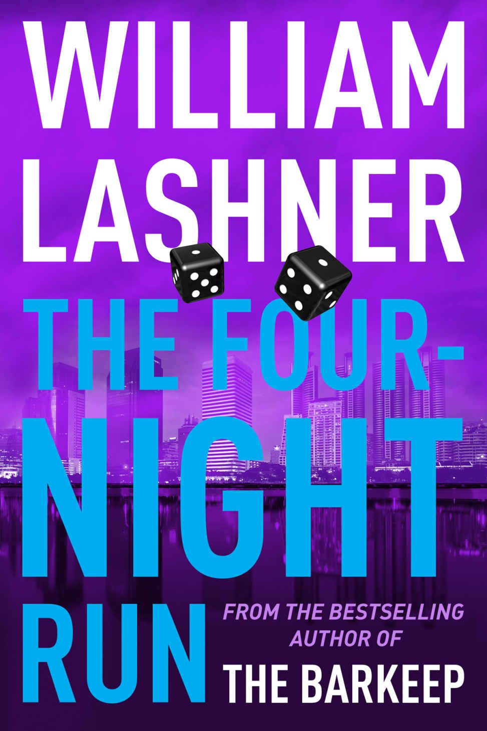 The Four-Night Run by William Lashner
