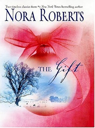 The Gift: Home for Christmas / All I Want for Christmas (2004) by Nora Roberts