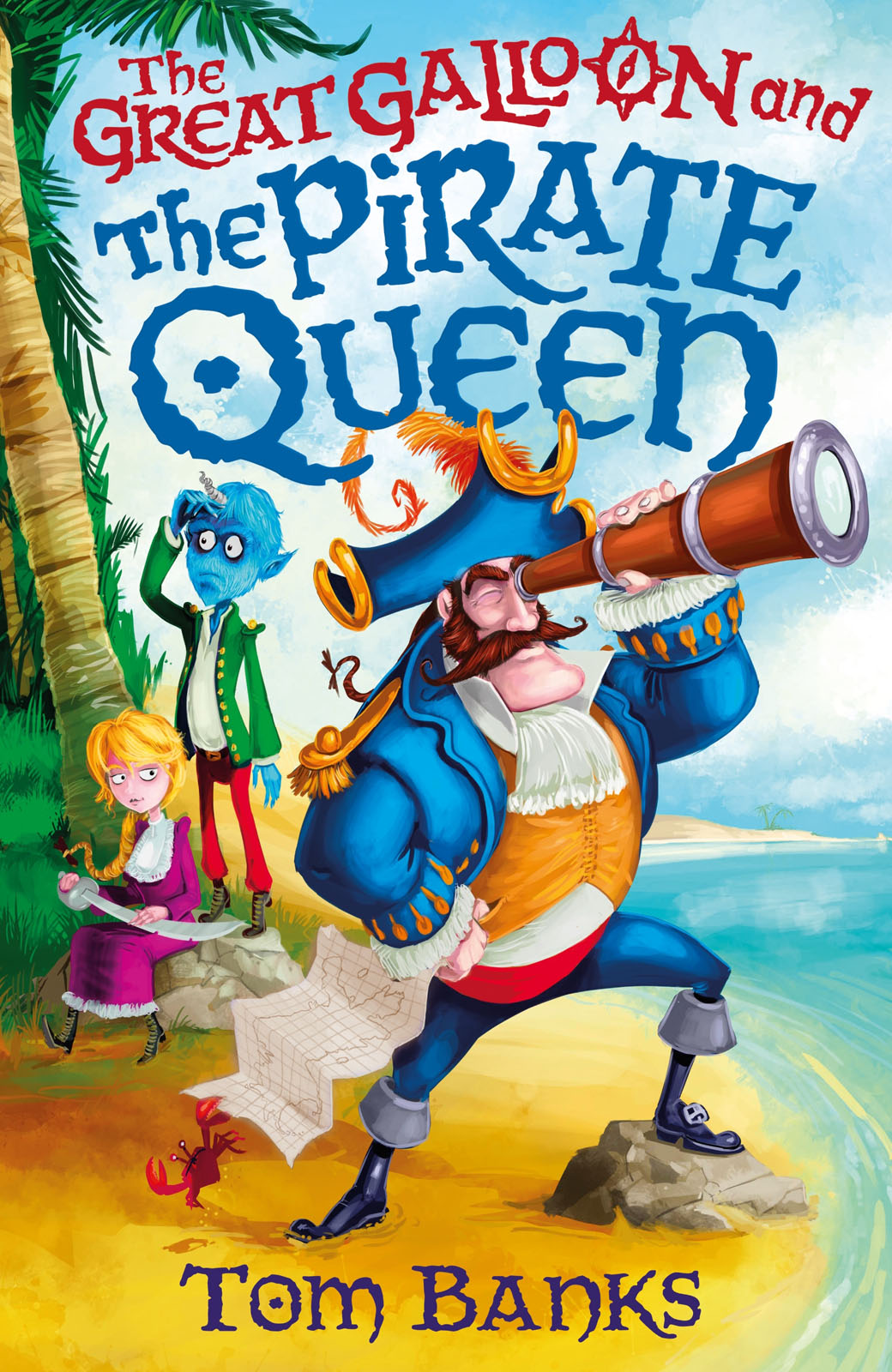 The Great Galloon and the Pirate Queen (2015) by Tom Banks
