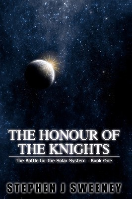 The Honour of the Knights (2009) by Stephen J. Sweeney