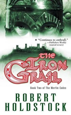 The Iron Grail (2005) by Robert Holdstock