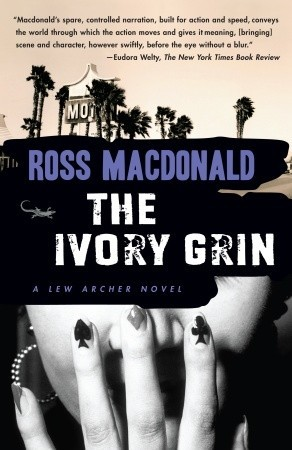 The Ivory Grin (2007) by Ross Macdonald