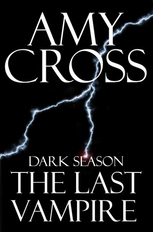 The Last Vampire (2011) by Amy Cross