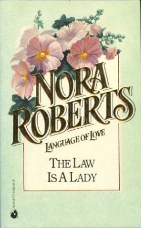 The Law Is a Lady (Language of Love #2 - Hollyhock) (1992) by Nora Roberts