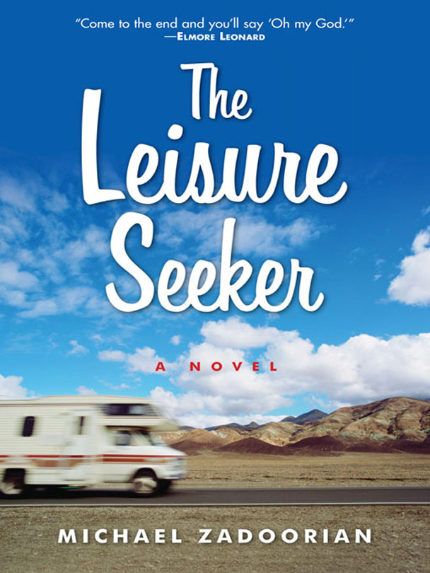 The Leisure Seeker: A Novel by Michael Zadoorian