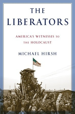 The Liberators: America's Witnesses to the Holocaust (2010)