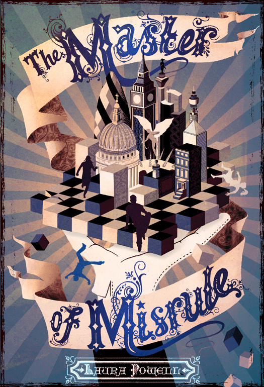 The Master of Misrule (2012) by Laura Powell