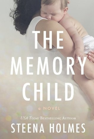 The Memory Child (2014) by Steena Holmes