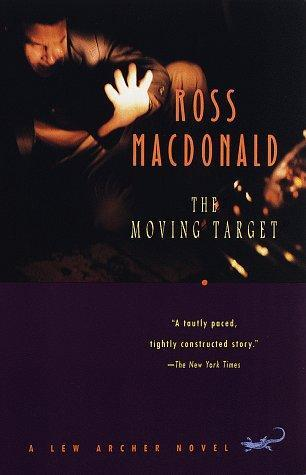 The Moving Target (1998) by Ross Macdonald