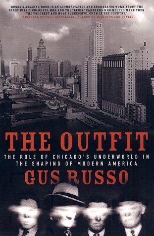 The Outfit: The Role of Chicago's Underworld in the Shaping of Modern America (2003)